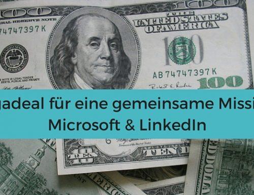 Megadeal für eine gemeinsame Mission – Microsoft & LinkedIn