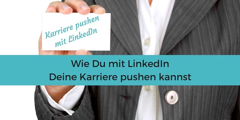 #Karriere mit #LinkedIn pushen
