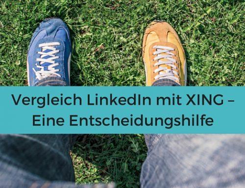 Vergleich LinkedIn mit XING – Eine Entscheidungshilfe
