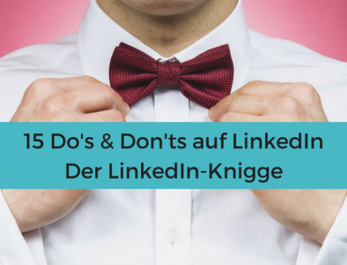 15 Do's & Don'ts auf LinkedIn