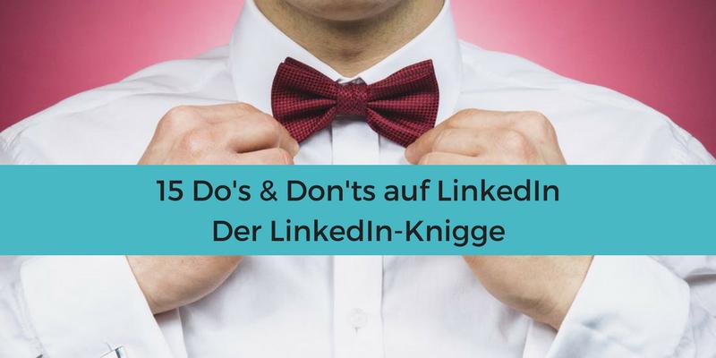 LinkedIn-Knigge, damit Du das Business-Netzwerk richtig nutzen kannst