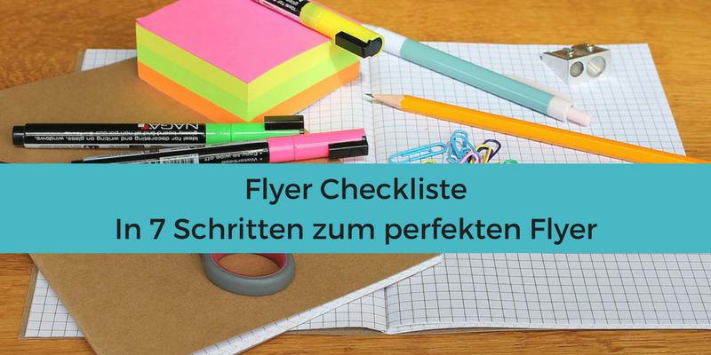 Flyer Checkliste: Daran musst Du denken, wenn Du einen Flyer erstellen willst, den Deine Kunden lieben
