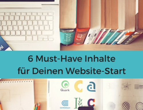 6 Must-Have Inhalte für Deinen Website-Start