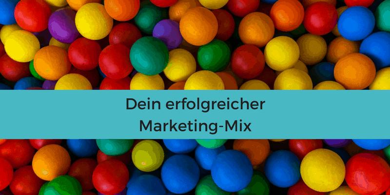 Erfolgreicher Marketing-Mix: Das gehört alles zu Marketing