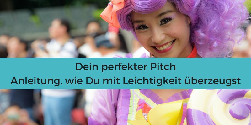 Dein perfekter Pitch - Eine Anleitung, wie Du mit Leichtigkeit überzeugst