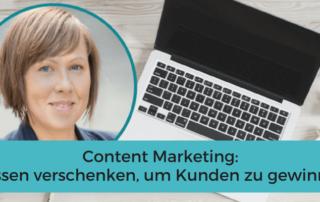 Content Marketing: Wissen verschenken, Kunden gewinnen