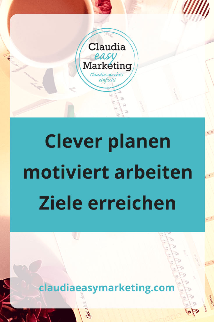 Clever #planen, motiviert arbeiten, #Ziele erreichen