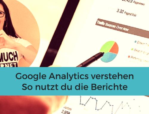 Google Analytics verstehen – so nutzt du die Berichte