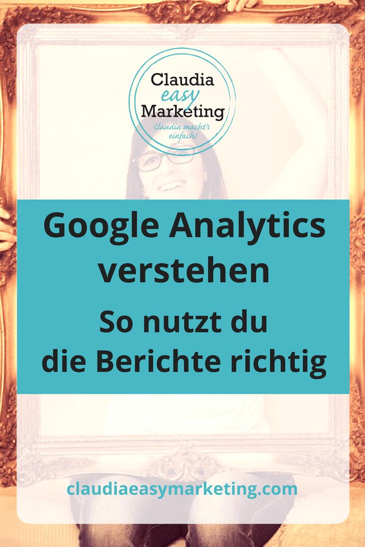 #GoogleAnalytics endlich verstehen - So nutzt Du die Berichte richtig