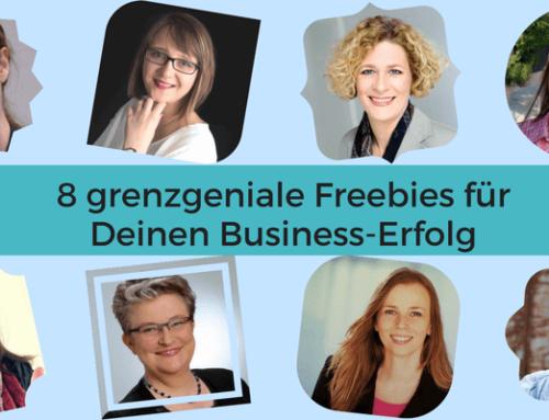 8 grenzgeniale Freebies für Deinen Business-Erfolg