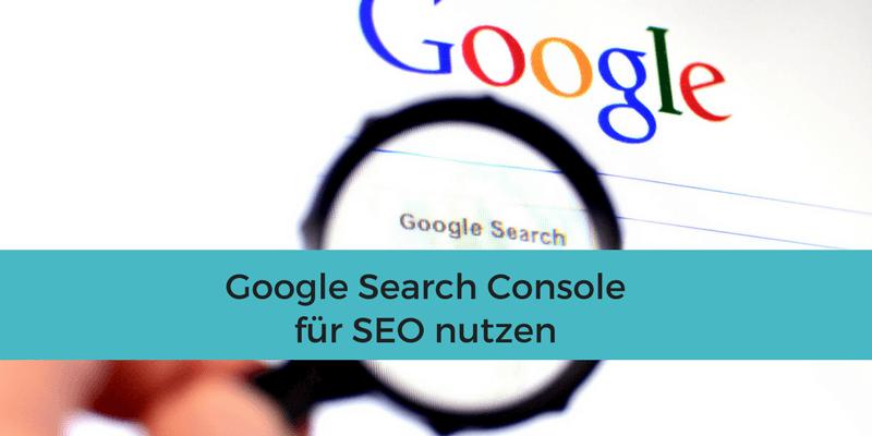 Google Search Console für SEO nutzen