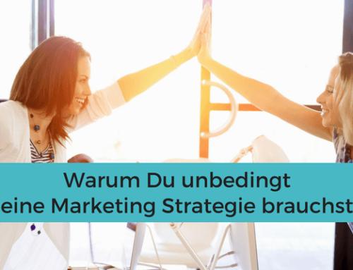 Warum ein erfolgreiches Business eine Marketing Strategie braucht