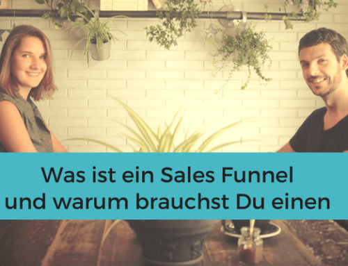 Was ist ein Sales Funnel und warum Du einen brauchst