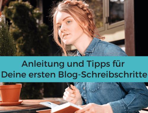 Anleitung und Tipps für Deine ersten Blog-Schreibschritte