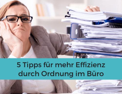 5 Tipps für mehr Effizienz durch Ordnung im Büro