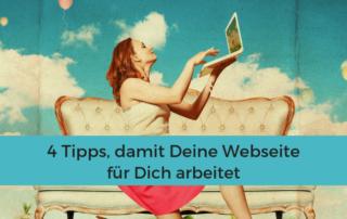 Arbeitet Deine Webseite für Dich