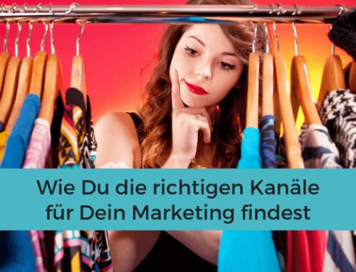 Wie Du die richtigen Kanäle für Dein Marketing findest