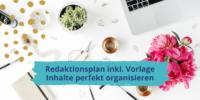 Redaktionsplan Content organisieren und planen