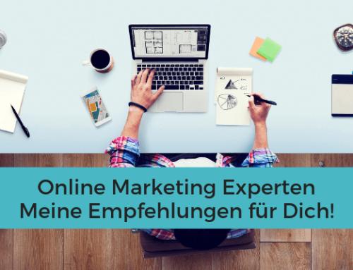 Online Marketing Experten – meine Empfehlungen für Dich