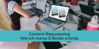 E-Book schreiben - Content-Repurposing