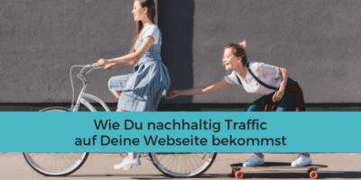Nachhaltiger Traffic für Deine Webseite