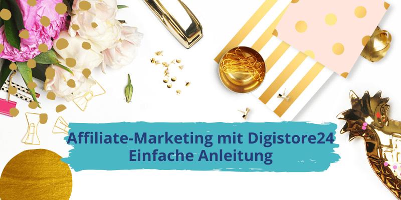 Affiliate-Marketing mit Digistore24 Anleitung