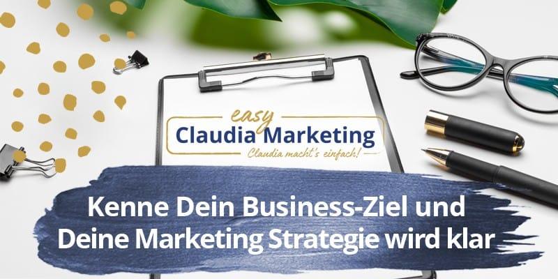 Business-Ziele kennen Marketing Strategie erstellen