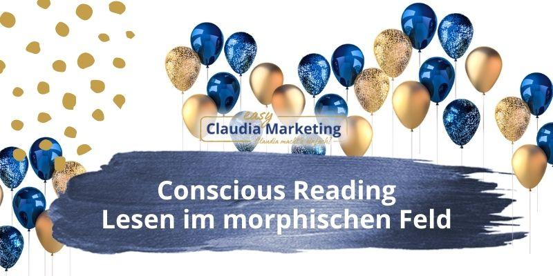 Conscious Reading lesen im morphischen Feld